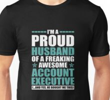 I'm a Proud Husband of Freaking Awesome Account Executive Unisex T-Shirt