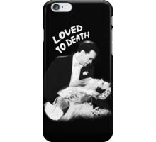 LOVED TO DEATH iPhone Case/Skin