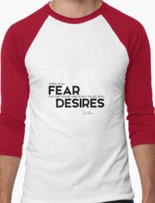 no fear: mind is not filled with desires - buddha Men's Baseball ¾ T-Shirt
