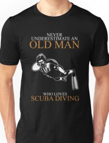 Never Underestimate An Old Man With A Scuba Diving T-shirts Unisex T-Shirt
