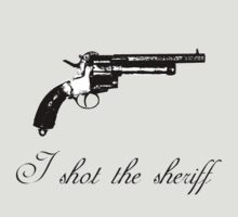 I shot the sheriff  by Danit Elgev