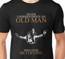 Never Underestimate An Old Man With A Skydiving T-shirts Unisex T-Shirt