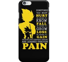 Must Hurt- Know Fall to grow Lose to Gain- Learn through Pain iPhone Case/Skin