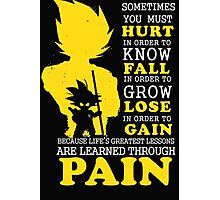 Must Hurt- Know Fall to grow Lose to Gain- Learn through Pain Photographic Print