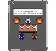Dangerous to go alone choose a pokemon! iPad Case/Skin