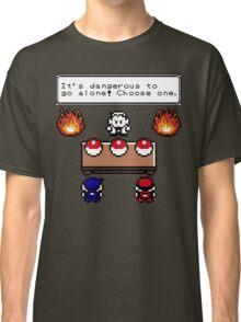 Dangerous to go alone choose a pokemon! Classic T-Shirt