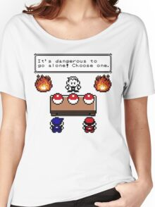 Dangerous to go alone choose a pokemon! Women's Relaxed Fit T-Shirt