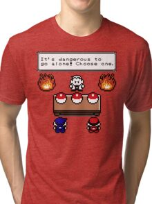 Dangerous to go alone choose a pokemon! Tri-blend T-Shirt