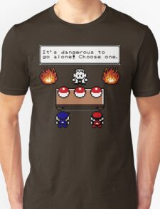 Dangerous to go alone choose a pokemon! Unisex T-Shirt