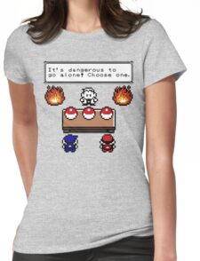 Dangerous to go alone choose a pokemon! Womens Fitted T-Shirt