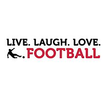 Live. Laugh. Love. Football by artpolitic