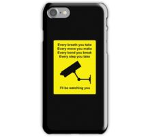 i'll be watching you iPhone Case/Skin