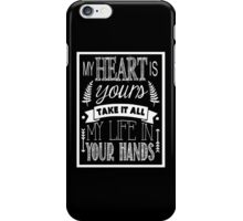 My Heart Is Yours - Lyrics - Chalkboard Typography iPhone Case/Skin