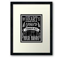 My Heart Is Yours - Lyrics - Chalkboard Typography Framed Print