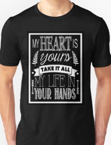 My Heart Is Yours - Lyrics - Chalkboard Typography T-Shirt