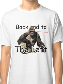 Harambe: Back and to the Left Classic T-Shirt