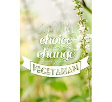 Go Vegetarian Photographic Print