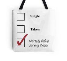 Single/taken/mentally dating- johnny depp Tote Bag