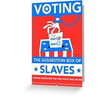 The Suggestion Box Of Slaves Greeting Card