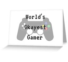 World's Okayest Gamer Greeting Card