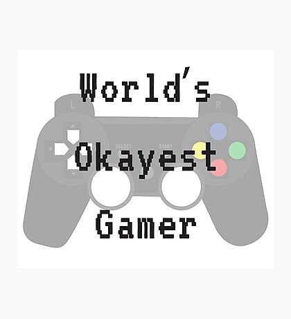 World's Okayest Gamer Photographic Print