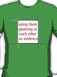 TJLC bingo tiles- 'using them glancing at each other as evidence' T-Shirt