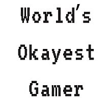 World's Okayest Gamer Photographic Print