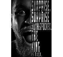 'SURPRISE, SURPRISE MOTHERFUCKER. THE KING IS BACK' Conor McGregor Photographic Print