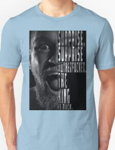 'SURPRISE, SURPRISE MOTHERFUCKER. THE KING IS BACK' Conor McGregor Unisex T-Shirt