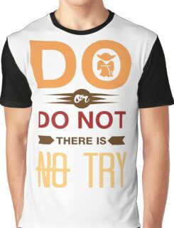 Do Or Don't There Is No Try Graphic T-Shirt
