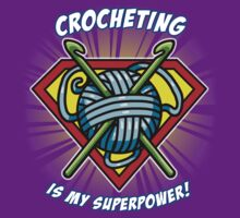 CROCHETING IS MY SUPERPOWER! T-Shirt