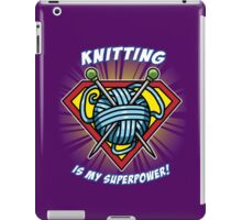 KNITTING IS MY SUPERPOWER! iPad Case/Skin