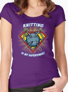 KNITTING IS MY SUPERPOWER! Women's Fitted Scoop T-Shirt