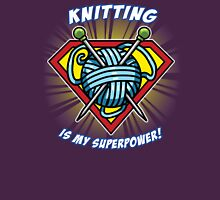 KNITTING IS MY SUPERPOWER! T-Shirt