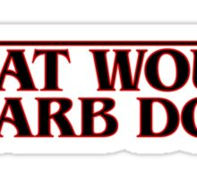 What Would Barb Do? - Stranger Things Sticker