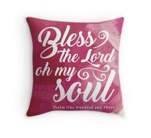 Bless the Lord  Throw Pillow