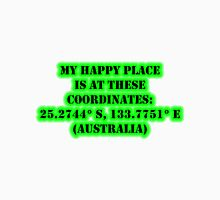 My Happy Place Is At These Coordinates: Australia Unisex T-Shirt