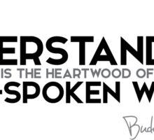 understanding is the heartwood of well-spoken words - buddha Sticker
