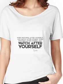 when watching after yourself, you watch after others - buddha Women's Relaxed Fit T-Shirt
