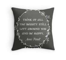 Think of all the beauty Throw Pillow