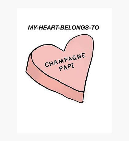 MY HEART BELONGS TO CHAMPAGNE PAPI- Drake Dedication Photographic Print