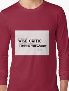 find a wise critic to point out your faults, follow him - buddha Long Sleeve T-Shirt