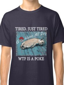 Dog After So Much Catch' Em All Poke T Shirt Classic T-Shirt