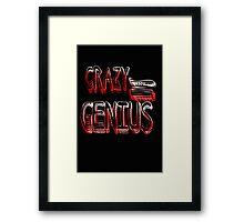 Crazy Genius Framed Print