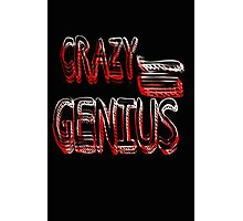 Crazy Genius Photographic Print
