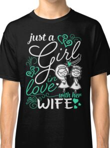 Just A Girl In Love With Her Wife Classic T-Shirt