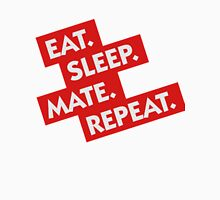 Eat Sleep Mate Repeat - Funny Mating Hilarious Tshirt Unisex T-Shirt