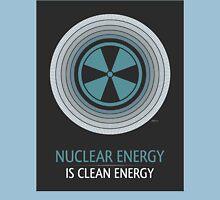 Nuclear Energy Is Clean Energy Unisex T-Shirt