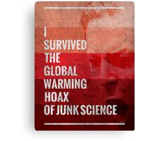 I Survived The Global Warming Hoax Canvas Print