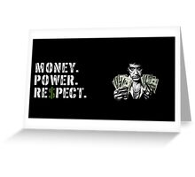 Money Power Respect Greeting Card
